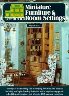 How to Build Miniature Furniture and Room Settings by Judy Beals 1992