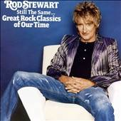 Still the Same Great Rock Classics of Our Time by Rod Stewart CD, Oct