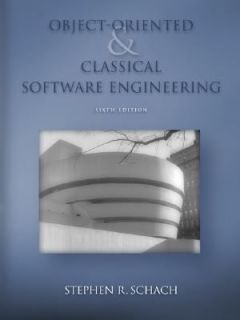 Object Oriented and Classical Software Engineering by Stephen R
