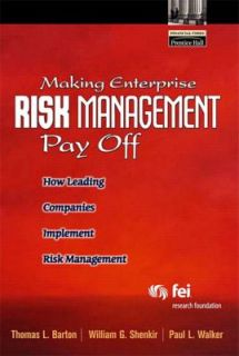 Making Enterprise Risk Management Pay Off How Leading Companies