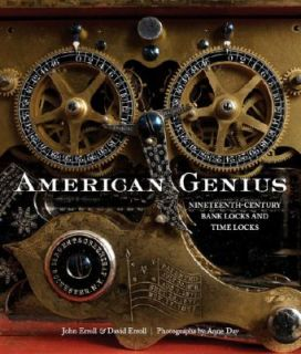 American Genius Nineteenth Century Bank Locks and Time Locks by David