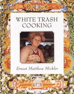 White Trash Cooking by Ernest M. Mickler 2004, Paperback