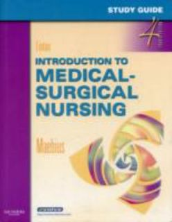 Study Guide for Introduction to Medical Surgical Nursing by Nancy K