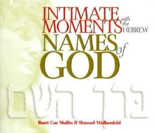 Intimate Moments with the Hebrew Names of God by Barri Cae Mallin 2000