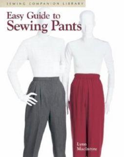 Easy Guide to Sewing Pants by Lynn MacIntyre 1998, Paperback