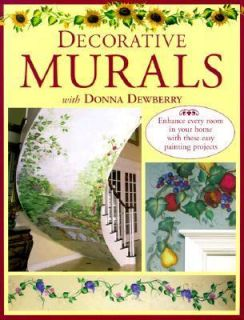 Decorative Murals with Donna Dewberry by Donna S. Dewberry 1999