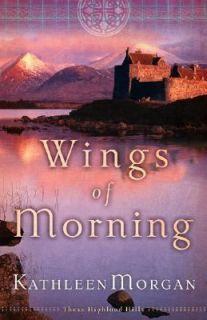 Wings of Morning by Kathleen Morgan 2006, Paperback
