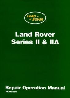 Land Rover Series II and Iia Repair Operation Manual by Brooklands