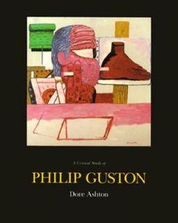 Critical Study of Philip Guston by Dore Ashton 1990, Paperback