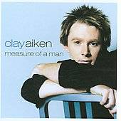 Measure of a Man by Clay Aiken CD, Oct 2003, RCA