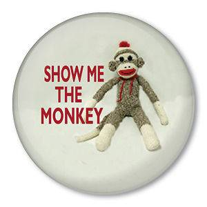 SHOW ME THE (sock) MONKEY   doll pinback button badge