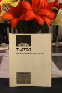 ONKYO INTEGRA T 4700 FM STEREO/ AM TUNER INSTRUCTION & SERVICE MANUALS
