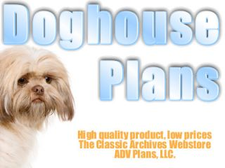 INSULATED DOG HOUSE PLANS, COMPLETE SET, MULTIPLE DOG KENNEL PLANS FOR