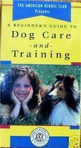 AKC Beginners Guide to Dog Care & Training VHS Video