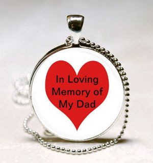 In Loving Memory of My Dad Glass Tile Jewelry Necklace Pendant