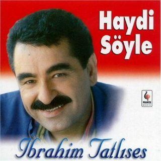 Ibrahim Tatlises   Haydi Söyle   Turkish Folc Music