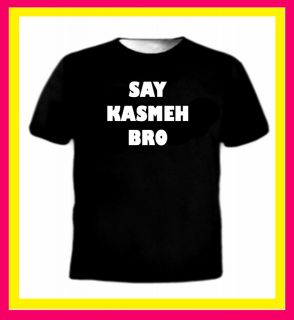 Say Kasmeh Bro funny paki urdu youth urban swag asian muslim t shirt