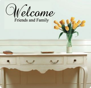 Welcome Friends and Family   Vinyl Wall Quote Decal Modern Home Decor