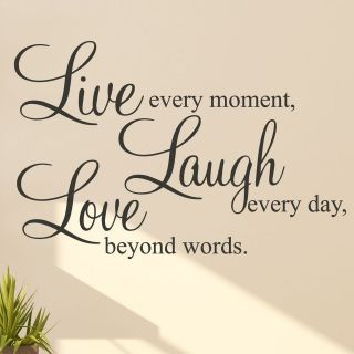 LIVE EVERY MOMENT  LAUGH EVERY DAY  LOVE BEYOND WORDS WALL STICKER
