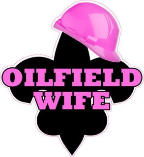 oil field wife vinyl decal