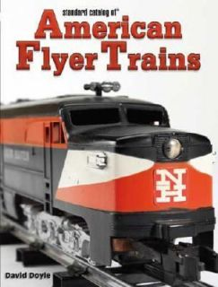 Standard Catalog of American Flyer Trains by David Doyle 2007