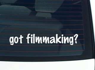 got filmmaking? SHORT FILM MAKING MAKER FUNNY DECAL STICKER VINYL WALL