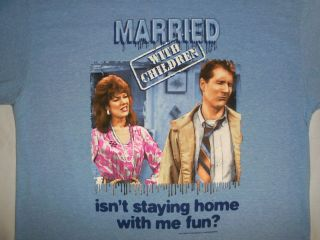 Bundy Isnt Staying Home With Me Fun? Married With Children T Shirt