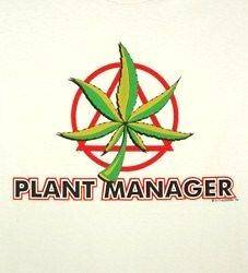 Plant Manager Funny SS/LS T Shirts Pot Weed Marijuana