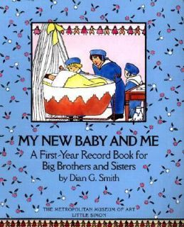 My New Baby and Me A First Year Record Book for Big Brothers and