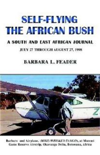 Flying the African Bush A South and East African Journal by Barbara