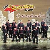 Estas Tan Dentro de Mi by Banda la Autentica de Jerez CD, Feb 2006