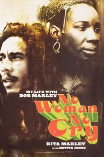 No Woman No Cry My Life with Bob Marley by Hettie Jones and Rita