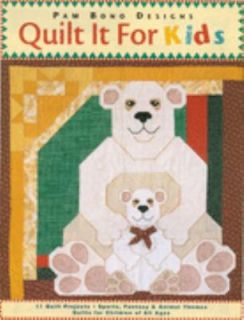 Quilt It for Kids 11 Quilt Projects by Pam Bono 2000, Hardcover