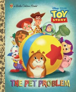 The Pet Problem Disney Pixar Toy Story by Random House Disney Staff