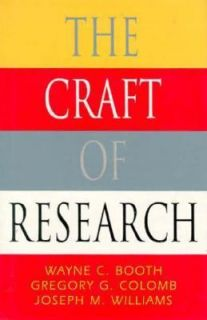 Craft of Research by Wayne Booth, William C. Booth, Joseph M. Williams