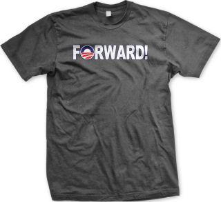 Forward Barack Obama Campaign Slogan 2012 President Election Mens T