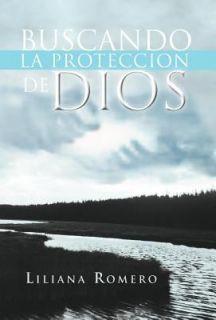 Buscando la Proteccion de Dios by Liliana Romero 2011, Hardcover