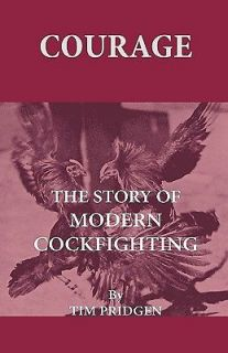 Courage The Story of Modern Cockfighting