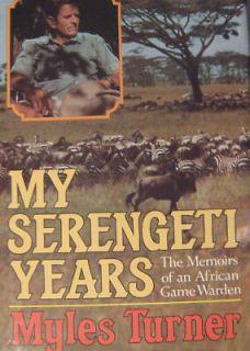 My Serengeti Years Memoir of an African Game Warden HC