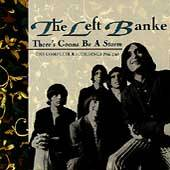 Theres Gonna Be a Storm The Complete Recordings 1966 69 by Left Banke