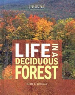 Life in a Deciduous Forest by Dianne M. MacMillan 2003, Hardcover