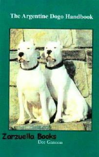 The Argentine Dogo Handbook Dee Gannon   New Softcover   Dogo