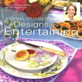 Donna Dewberrys Designs for Entertaining by Donna S. Dewberry 2006