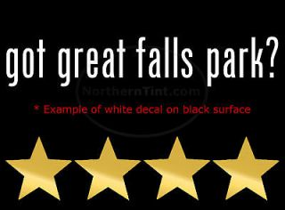 got great falls park? Vinyl wall art car decal sticker