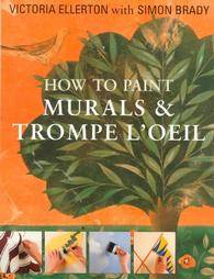 How to Paint Murals Trompe LOeil by Victoria Ellerton and Simon Brady