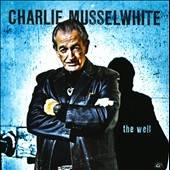 The Well by Charlie Musselwhite CD, Aug 2010, Alligator Records
