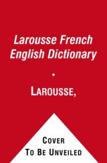 Larousses French English English French Dictionary by Larousse Staff