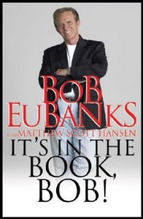 , Bob by Matthew Scott Hanson and Bob Eubanks 2004, Hardcover