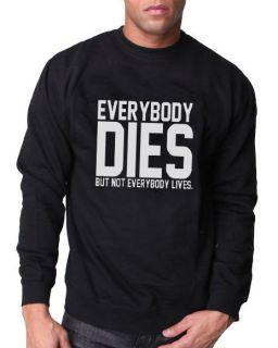 Everybody Dies But Not Everybody Lives Jumper Sweater Drake Nicki