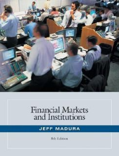 Financial Markets and Institutions by Jeff Madura 2007, Hardcover